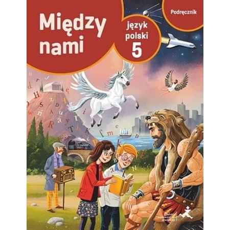 Między nami. Język polski 5. Podręcznik. Szkoła podstawowa