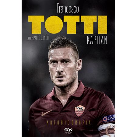 Francesco Totti. Kapitan. Autobiografia