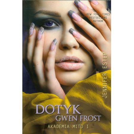Dotyk Gwen Frost. Akademia mitu I