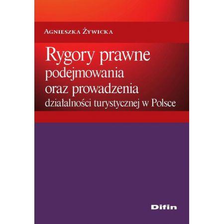 Rygory prawne podejmowania i prowadzenia działalności turystycznej w Polsce