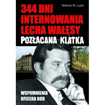 344 dni internowania Lecha Wałęsy