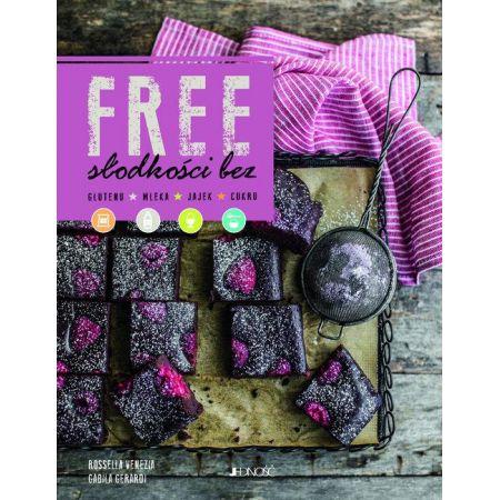 Free. Słodkości bez glutenu, mleka, jajek, cukru