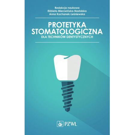 Protetyka stomatologiczna dla techników dentystycznych