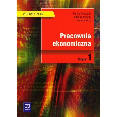 Pracownia ekonomiczna. Podręcznik cz.1