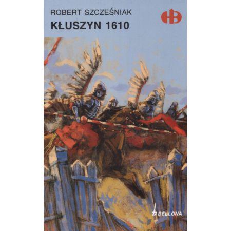 Kłuszyn 1610 Historyczne Bitwy/Bellona/