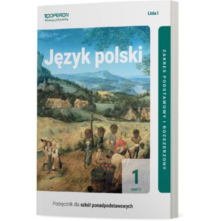 Język polski 1. Podręcznik. Część 2. Zakres podstawowy i rozszerzony. Linia I. Szkoła ponadpodstawowa