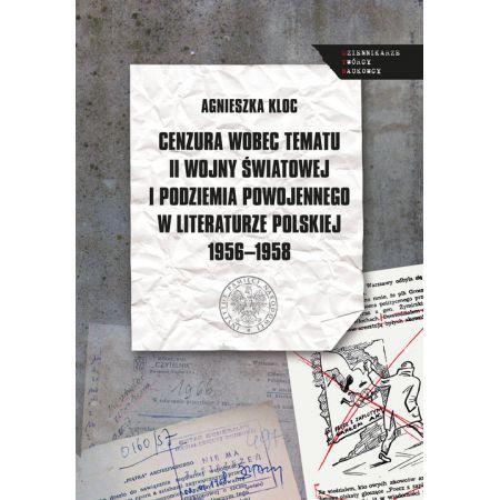 Cenzura wobec tematu II wojny światowej i podziemia powojennego w literaturze polskiej 1956-1958