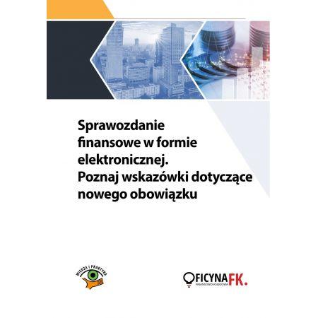 Sprawozdanie finansowe w formie elektronicznej. Poznaj wskazówki dotyczące nowego obowiązku