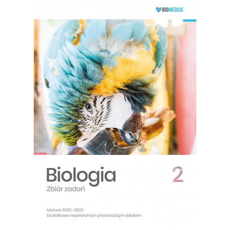 Biologia. Zbiór zadań. Matura 2020-2022. Tom 2