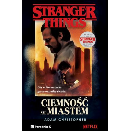 Stranger Things. Ciemność nad miastem