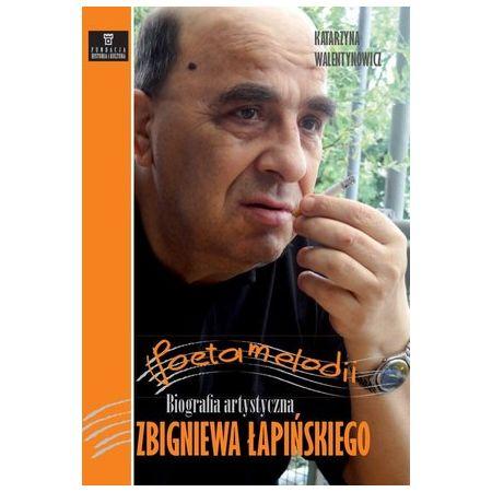 Poeta melodii. Biografia artystyczna Zbigniewa Łapińskiego