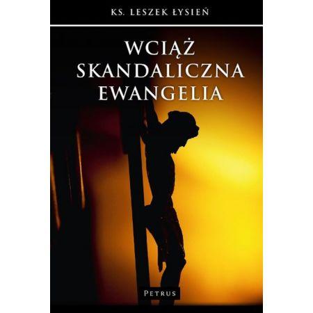 Wciąż skandaliczna Ewangelia