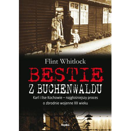 Bestie z buchenwaldu karl i ilse kochowie  najgłośniejszy proces o zbrodnie wojenne XX wiek