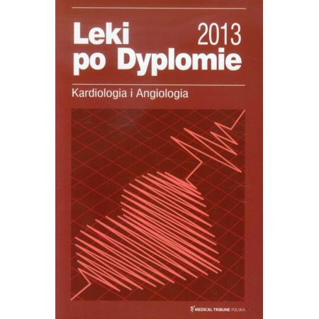 Leki po Dyplomie 2013 Kardiologia i Angiologia