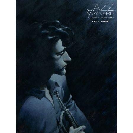 Trylogia barcelońska. Jazz Maynard. Tom 1
