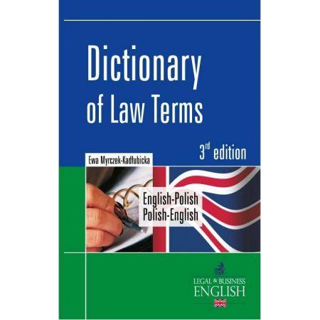 Dictionary of Law Terms. Słownik terminologii prawniczej English-Polish/Polish-English