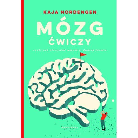 Mózg ćwiczy, czyli jak utrzymać umysł w dobrej formie