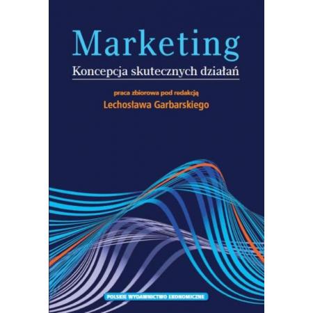 Marketing. Koncepcja skutecznych działań