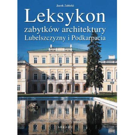 Leksykon zabytków architektury Lubelszczyzny i..