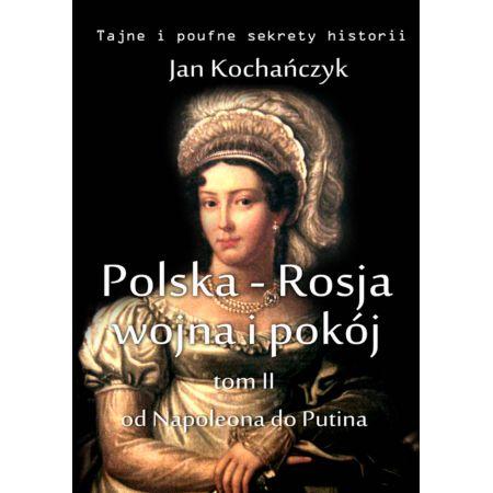 Polska-Rosja: wojna i pokój. Tom 2.