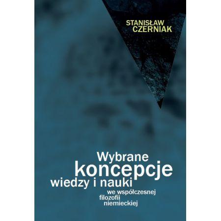 Wybrane koncepcje wiedzy i nauki we współczesnej filozofii niemieckiej