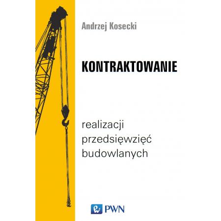 Kontraktowanie realizacji przedsięwzięć budowlanych