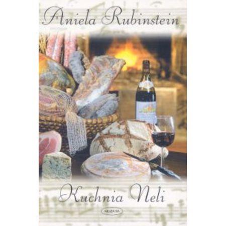 Kuchnia Neli Rubinstein Aniela Ksiazka W Ksiegarni Taniaksiazka Pl