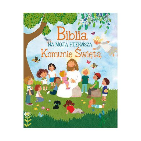 Biblia na moją Pierwszą Komunię Świętą