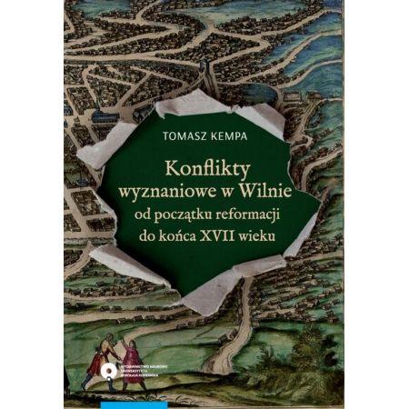Konflikty wyznaniowe w Wilnie od początku reformacji do końca XVII wieku