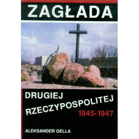 Zagłada Drugiej Rzeczypospolitej 1945-1947
