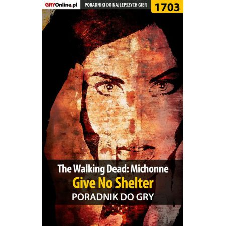 The Walking Dead: Michonne - Give No Shelter - poradnik do gry