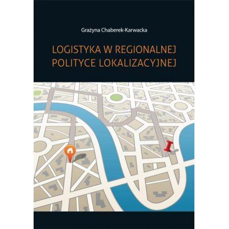 Logistyka w regionalnej polityce lokalizacyjnej