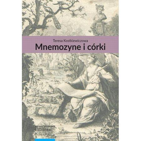 Mnemozyne i córki. Pamięć w literaturze polskiej drugiej połowy XVIII wieku