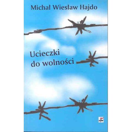 Znalezione obrazy dla zapytania Michał Wiesław Hajdo Ucieczki do wolności