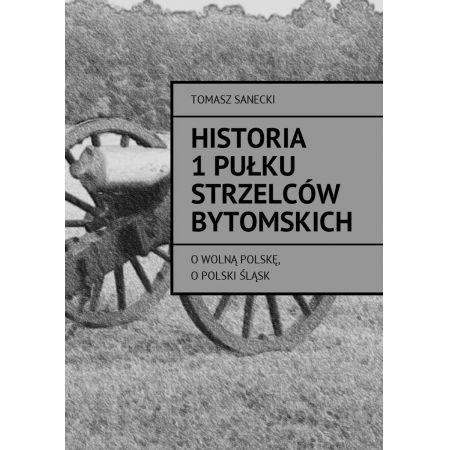 Historia I pułku strzelców bytomskich