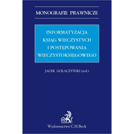 Informatyzacja ksiąg wieczystych i postępowania wieczystoksięgowego