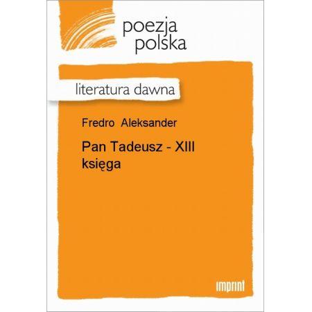 Pan Tadeusz - XIII księga