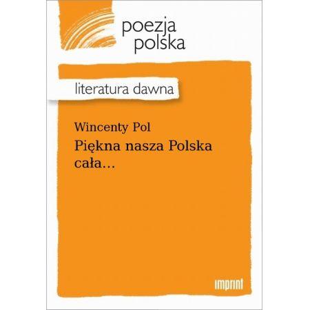 Piękna nasza Polska cała...