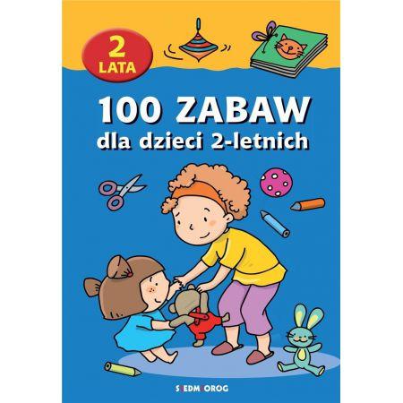 100 zabaw dla dzieci 2-letnich  SIEDMIORÓG