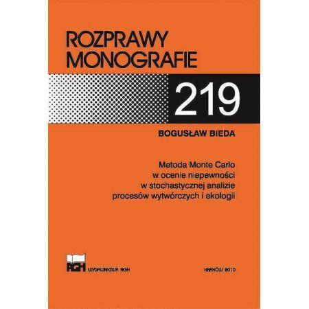 Metoda Monte Carlo w ocenie niepewności w stochastycznej analizie procesów wytwórczych i ekologii