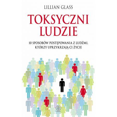 d14f0e7a Toksyczni ludzie (Lillian Glass) książka w księgarni TaniaKsiazka.pl