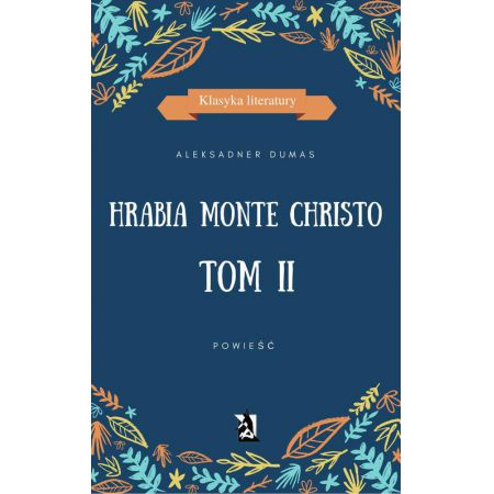 Hrabia Monte Christo. Tom II