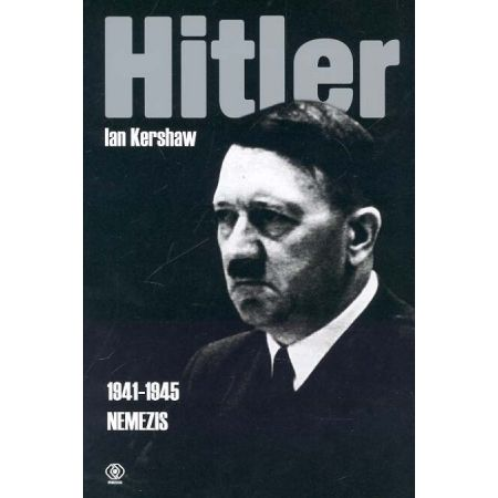 Hitler 1941-1945. Nemezis