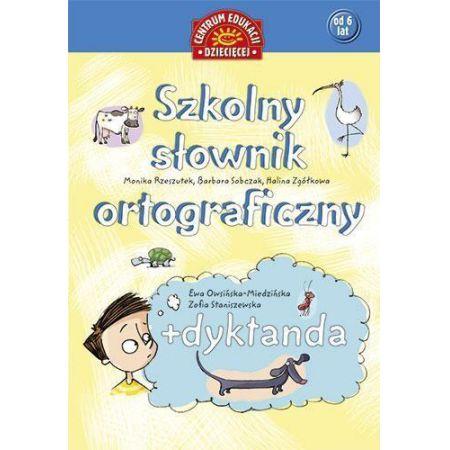 Szkolny słownik ortograficzny + dyktanda