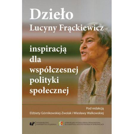 Dzieło Lucyny Frąckiewicz inspiracją dla współczesnej polityki społecznej