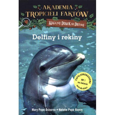 Akademia Tropicieli Faktów. Delfiny i rekiny. Magiczny domek na drzewie
