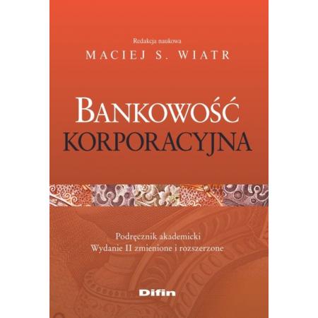 Bankowość korporacyjna. Podręcznik akademicki