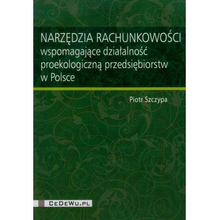 Narzędzia rachunkowości wspomagające działalność proekologiczną przedsiębiorstw w Polsce