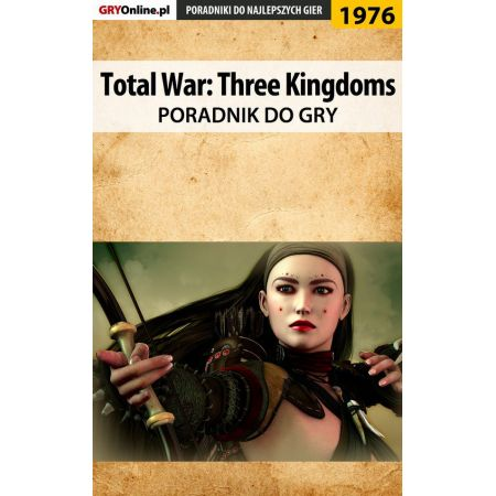 Total War Three Kingdoms - poradnik do gry