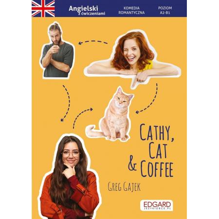 Angielski. Komedia romantyczna z ćwiczeniami Cathy, Cat & Coffee